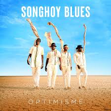 SONGHOY BLUES <br/> <small>OPTIMISME</small>