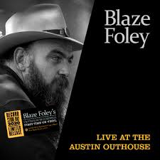 FOLEY,BLAZE <br/> <small>LIVE AT THE AUSTIN OUTHOUSE (W</small>