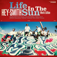 HEY-SMITH <br/> <small>LIFE IN THE SUN: WORLD EDITION (COLV)</small>