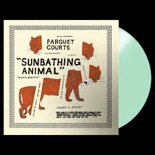 PARQUET COURTS <br/> <small>SUNBATHING ANIMAL (COLV)(GLOW IN THE DARK)</small>