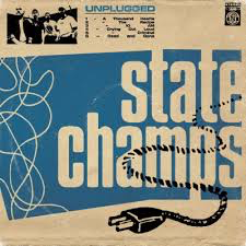 STATE CHAMPS <br/> <small>UNPLUGGED (EP)</small>