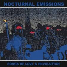NOCTURNAL EMISSIONS <br/> <small>RSD SONGS OF LOVE & REVOLUTION</small>