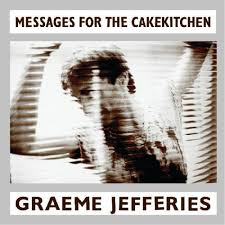 JEFFERIES,GRAEME <br/> <small>MESSAGES FOR THE CAKEKITCHEN (</small>