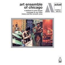ART ENSEMBLE OF CHICAGO <br/> <small>JACKSON IN YOUR HOUSE PLUS</small>