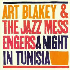 BLAKEY,ART <br/> <small>NIGHT IN TUNISIA</small>