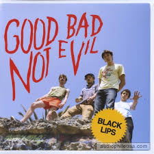 BLACK LIPS <br/> <small>GOOD BAD NOT EVIL</small>