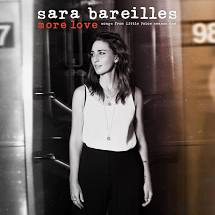 BAREILLES,SARA <br/> <small>MORE LOVE - SONGS FROM LITTLE</small>