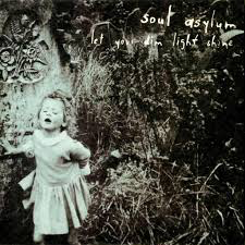 SOUL ASYLUM <br/> <small>LET YOUR DIM LIGHT SHINE (BLUE</small>
