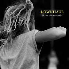 DOWNHAUL <br/> <small>BEFORE YOU FALL ASLEEP</small>