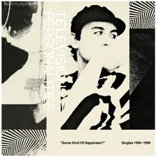 TELEVISION PERSONALITIES <br/> <small>SOME KIND OF HAPPINESS (RSD2)</small>
