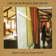 PARISH,JOHN / HARVEY,POLLY JEA <br/> <small>DANCE HALL AT LOUSE POINT (REI</small>