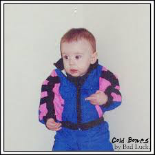 BAD LUCK <br/> <small>COLD BONES (LTD)</small>