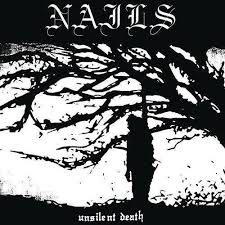 NAILS <br/> <small>UNSILENT DEATH (ANNIVERSARY)</small>