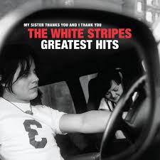 WHITE STRIPES <br/> <small>WHITE STRIPES GREATEST HITS</small>