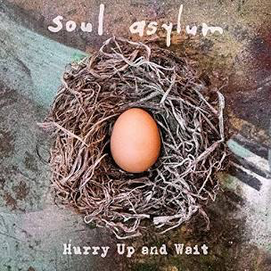 SOUL ASYLUM <br/> <small>HURRY UP & WAIT</small>