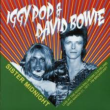 IGGY POP & DAVID BOWIE <br/> <small>SISTER MIDNIGHT CLEVELAND 77</small>