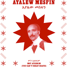 MESFIN,AYALEW <br/> <small>MOT AYKERIM (YOU CAN'T CHEAT DEATH)</small>