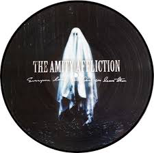 AMITY AFFLICTION <br/> <small>EVERYONE LOVES YOU... (PICT)</small>