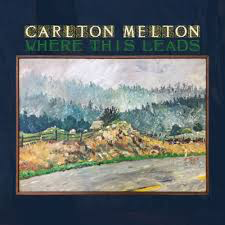 CARLTON MELTON <br/> <small>WHERE THIS LEADS</small>