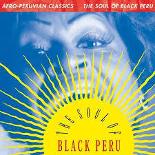 AFRO-PERUVIAN CLASSICS: THE SO <br/> <small>AFRO-PERUVIAN CLASSICS: THE SO</small>