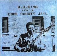 KING,B.B. <br/> <small>LIVE IN COOK COUNTY JAIL</small>