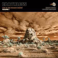 EARTHLESS <br/> <small>EARTHLESS LIVE IN THE MOJAVE D</small>