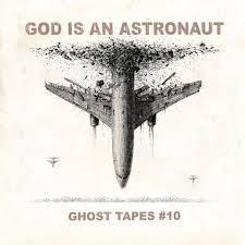 GOD IS AN ASTRONAUT <br/> <small>GHOST TAPES #10</small>