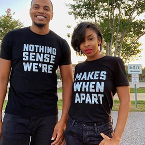"""Nothing Make Sense"" Couples Tshirts"