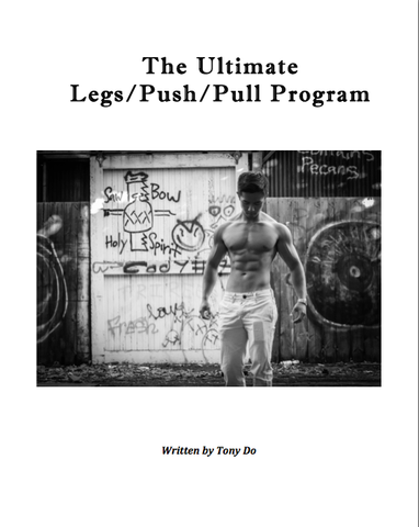 The Ultimate Legs/Push/Pull Program