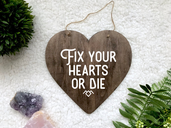 Fix Your Hearts or Die Sign - Twin Peaks Quote