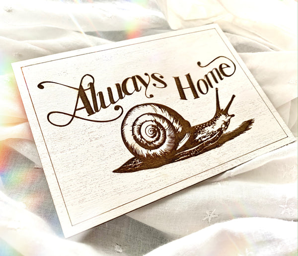 Always Home Snail Mini Sign