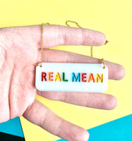 Real Mean Necklace
