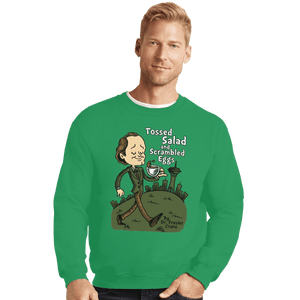 Shirts Crewneck Sweater, Unisex / Small / Irish Green Tossed Salad And Scrambled Eggs