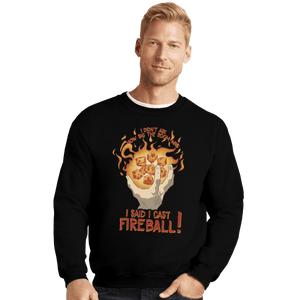 Shirts Crewneck Sweater, Unisex / Small / Black I Cast Fireball