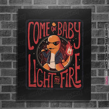 "Load image into Gallery viewer, Shirts Posters / 4""x6"" / Black Come On Baby Light My Fire"