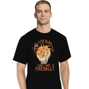 Shirts T-Shirts, Tall / Large / Black I Cast Fireball