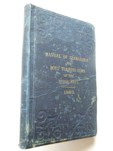 Manual of Seamanship for Boys' Training Ships of the Royal Navy. 1883
