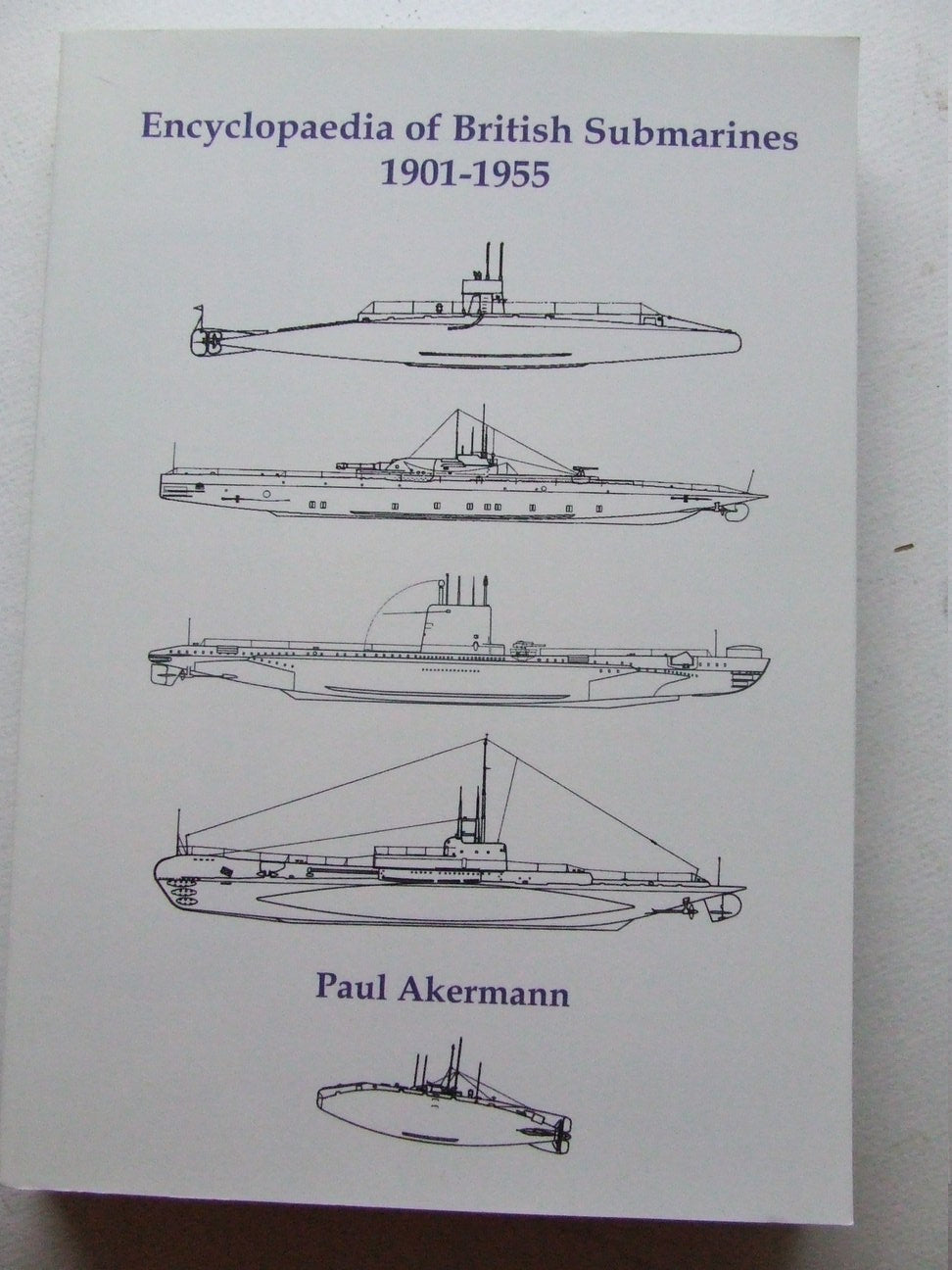 Encyclopaedia of British Submarines 1901-1955