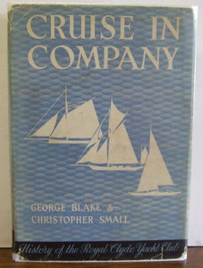 Cruise in Company, the history of the Royal Clyde Yacht Club 1856-1956