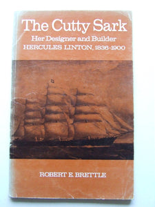 The Cutty Sark - her designer and builder, Hercules Linton