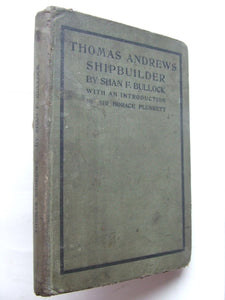 Thomas Andrews Shipbuilder. 1st edition