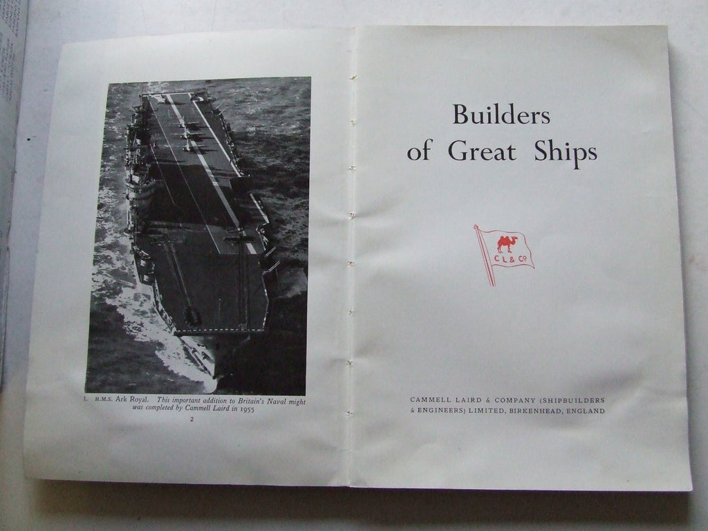 Builders of Great Ships - Cammell Laird & Company......Birkenhead