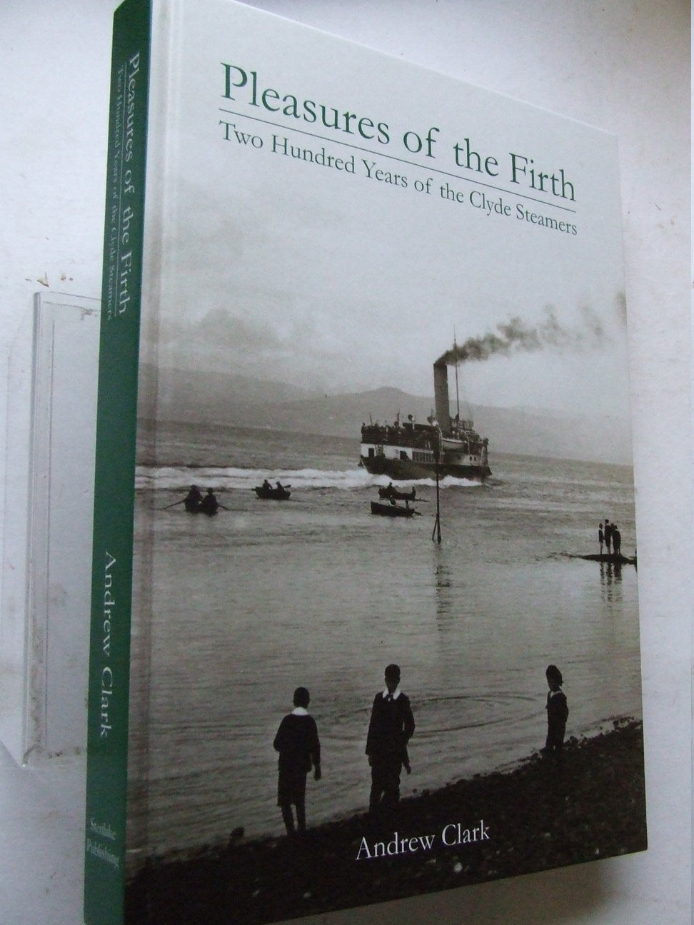 Pleasures of the Firth, two hundred years of the Clyde steamers
