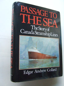 Passage to the Sea, the story of Canada Steamship Lines