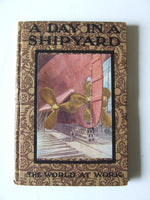 A Day in a Shipyard [The Oxford Industrial Readers]