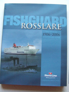 Fishguard Rosslare 1906-2006, the official anniversary book of Stena Line