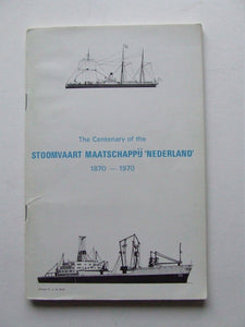 The Centenary of the Stoomvaart Maatschappij 'Nederland' 1870-1970