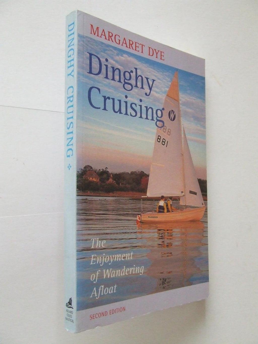 Dinghy Cruising, the enjoyment of wandering afloat