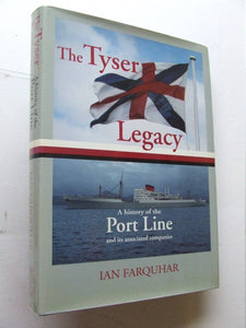 The Tyser Legacy, a history of the Port Line and its associated companies