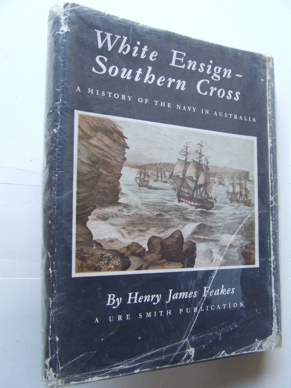 White Ensign - Southern Cross, a story of the King's ships of Australia's navy
